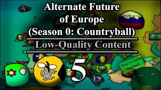 Alternate Future of Europe (Season 0: Countryball) Part 5: Seeds of Life
