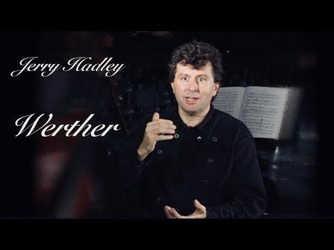 "Jerry Hadley on Werther (recording of ""Massenet: Werther"", 1997)"