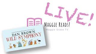 WILD SYMPHONY | MAGGIE READS | Children's Books Read Aloud!