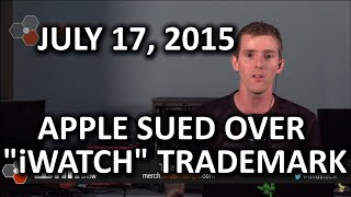 """The WAN Show - Apple Sued over """"iWatch"""" Trademark & Samsung Patents """"Fat Detector"""" - July 17, 2015"""
