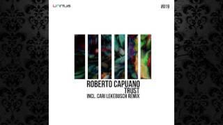 Roberto Capuano - Trust (Original Mix) [UNRILIS]