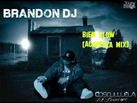 Bien Slow (Acapella Mix) By Brandon DJ MIx