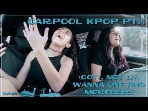 Carpool Kpop Pt.4 (GOT7, NCT 127 and WANNA ONE)