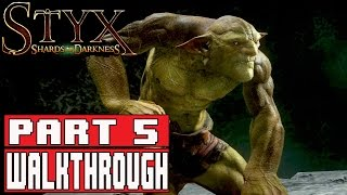 STYX SHARDS OF DARKNESS Gameplay Walkthrough Part 5 Diplomacy (1080p) - No Commentary