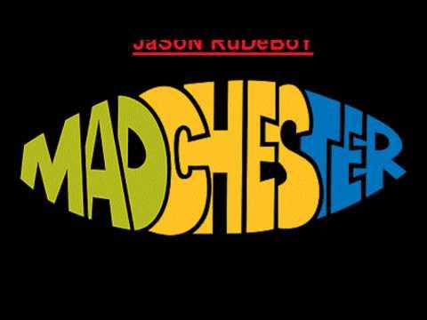 Jason Rudeboy's MADCHESTER MIX