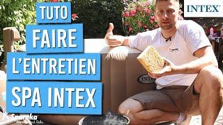 Comment faire l'entretien d'un spa INTEX