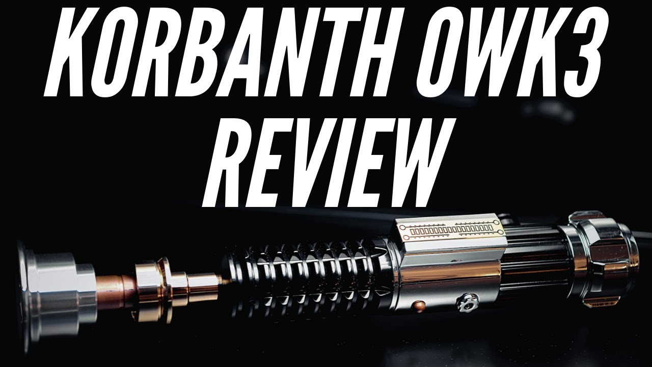 Korbanth/89Sabers OWK3 lightsaber Hilt First Impressions Review