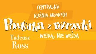 ✭ Powtórka z Rozrywki ✭ Tadeusz Ross - Wejdą, nie wejdą