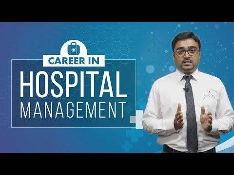 Hospital Administration: Job Roles & Career