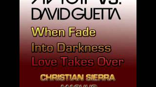 Avicii vs. David Guetta - When Fade Into Darkness (Love Takes Over) (Christian Sierra Mashup)