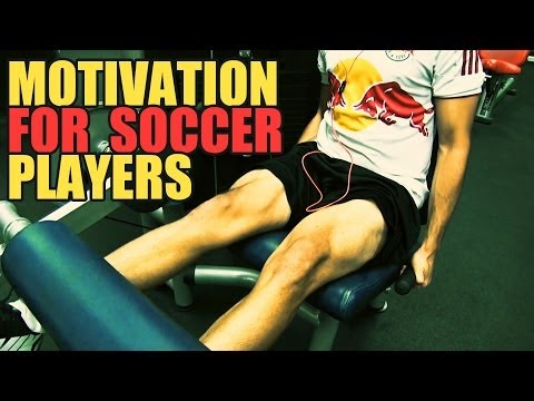 Motivation for Soccer Players Welcome to SoccerMachineTV