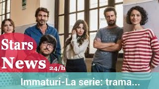 Immaturi-La serie: trama, cast e data d'inizio.HD