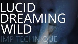 Lucid Dreaming WILD Technique - Impossible Movement Practice (IMP)