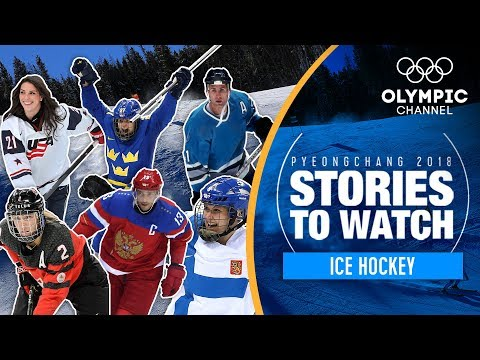 Hockey Su Ghiaccio | Preview Pyeongchang 2018: Storie Da Guardare | Olympic Winter Games