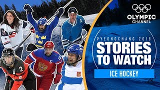 Ice Hockey Stories to Watch at PyeongChang 2018 | Olympic Winter Games
