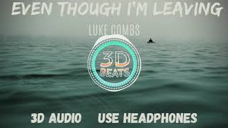 Luke Combs - Even Though I'm Leaving | 3D Audio Video