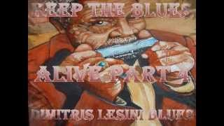 Keep The Blues Alive Mix Part 4 - Dimitris Lesini Blues