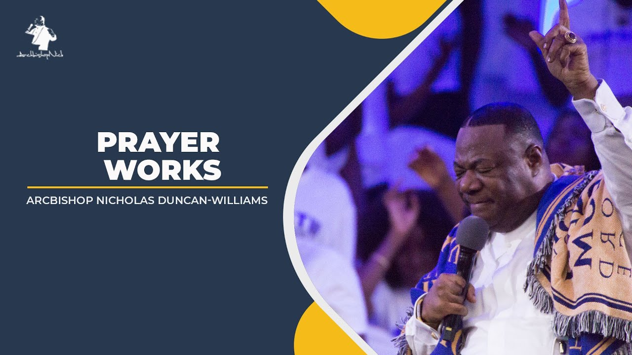 Archbishop Duncan-Williams | Prayer Works