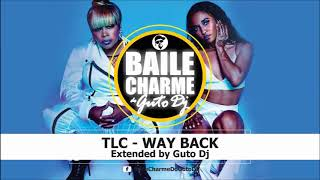 TLC - WAY BACK feat SNOOP DOGG (Extended by GUTO DJ)