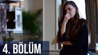 İstanbullu Gelin 4. Bölüm