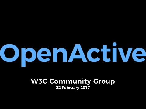 OpenActive W3C Community Group Meeting / 2017-02-22