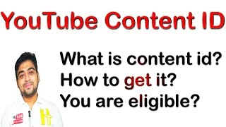 YouTube Content ID  || For Your YouTube Channel  || Full Guide || Hindi