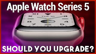 Apple Watch Series 5 Review - Should You Upgrade? Maybe Not
