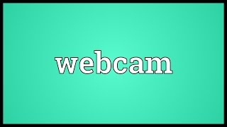 Webcam Meaning