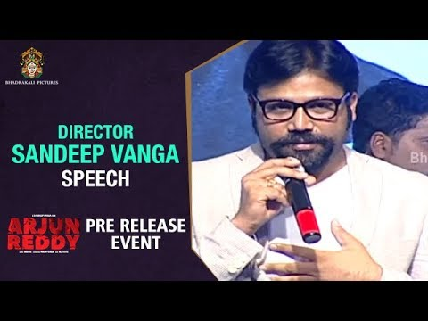 Director Sandeep Vanga Speech | Arjun Reddy Pre Release Event | Vijay Deverakonda | #ArjunReddy
