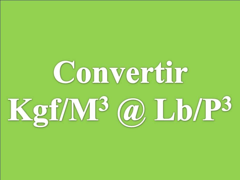 Convertir Kgf M3 A Lb Ft3 Youtube