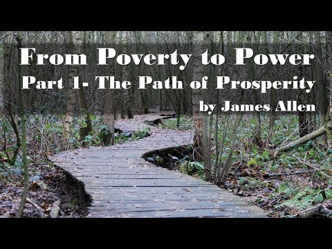 From Poverty To Power Part 1- The Path Of Prosperity By James Allen Full Audio Book
