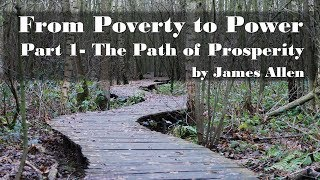 From Poverty to Power Part 1- The Path of Prosperity by James Allen Full Audiobook