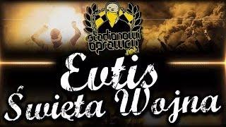 Evtis - Święta Wojna [StadionowiOprawcy.net]