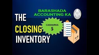 Cashar Financial Accounting ah The Closing Inventory 5 #Afsomali