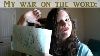 My war on the word 'WAS'