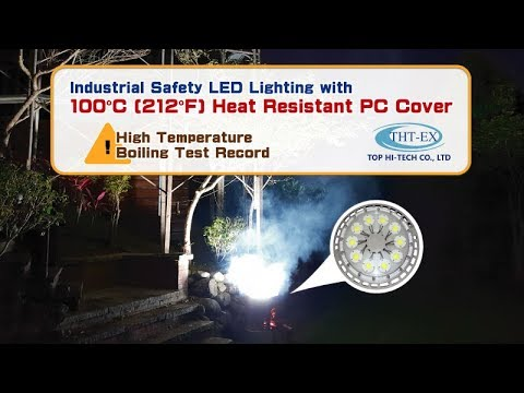 Industrial Safety LED Lighting with 100°C Heat Resistant PC Cover - High Temp. Boiling Test Record