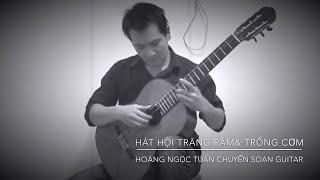 Dạy đàn guitar quận Tân Bình -Hát Hội Trăng Rằm & Trống Cơm - Guitarist: vinhdiep