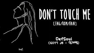 DEFSOUL (GOT7 JB) DON'T TOUCH ME [ENG/ROM/HAN] LYRICS MP3