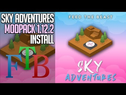 FTB SKY ADVENTURES MODPACK 1 12 2 minecraft - how to download and install  FTB Sky Adventures