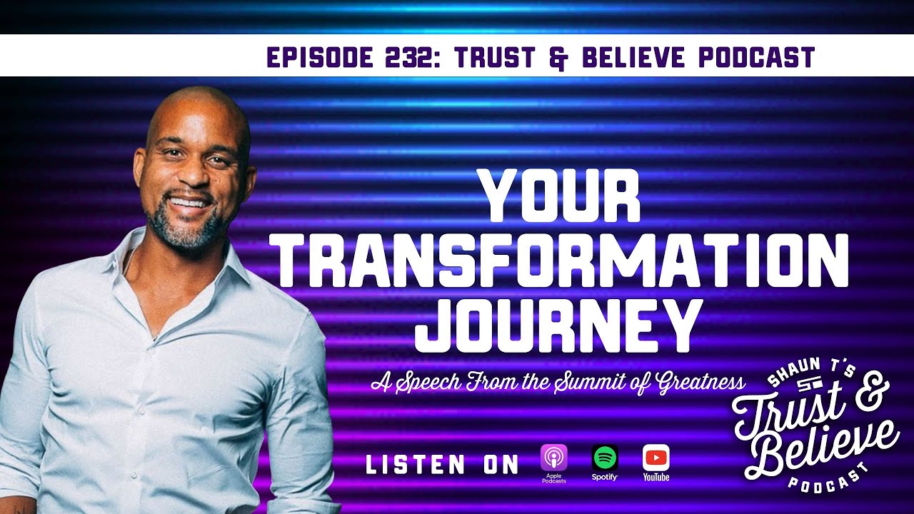 T&B Podcast Episode 232 Summit Of Greatness Your Transformation Journey