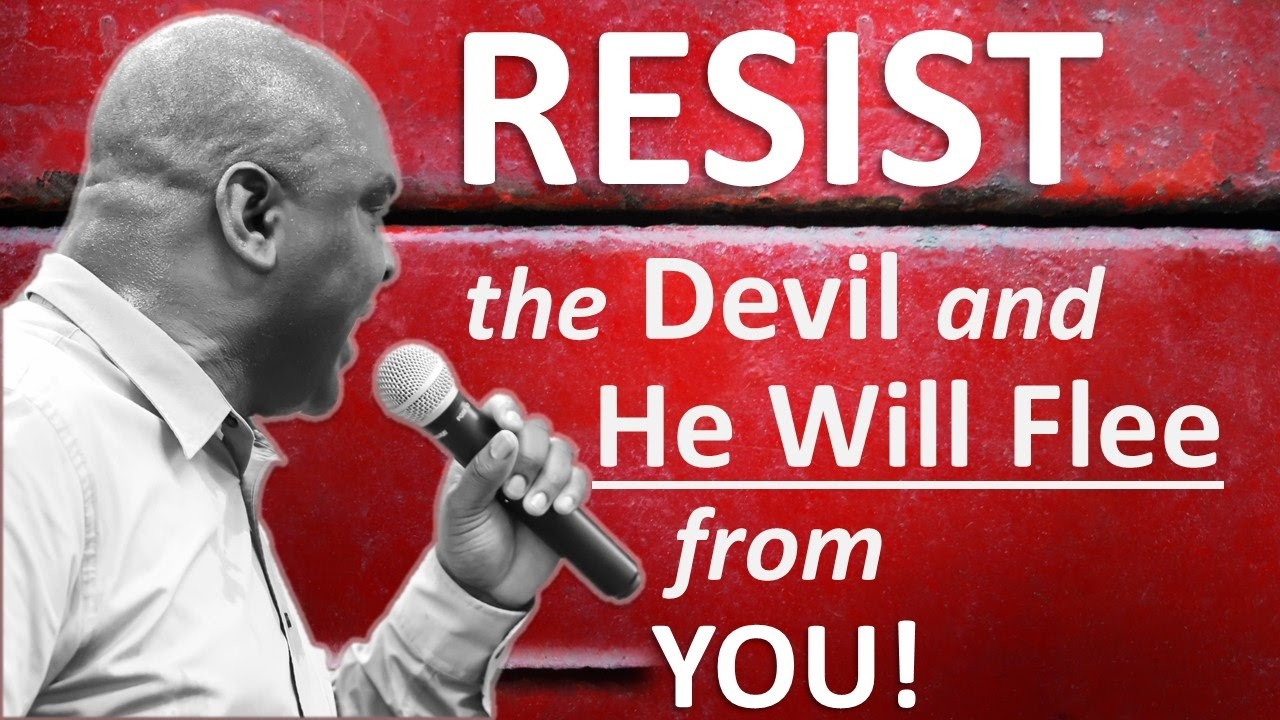 Resist the Devil and He'll FLEE from YOU (your breakthrough begins NOW!!!)