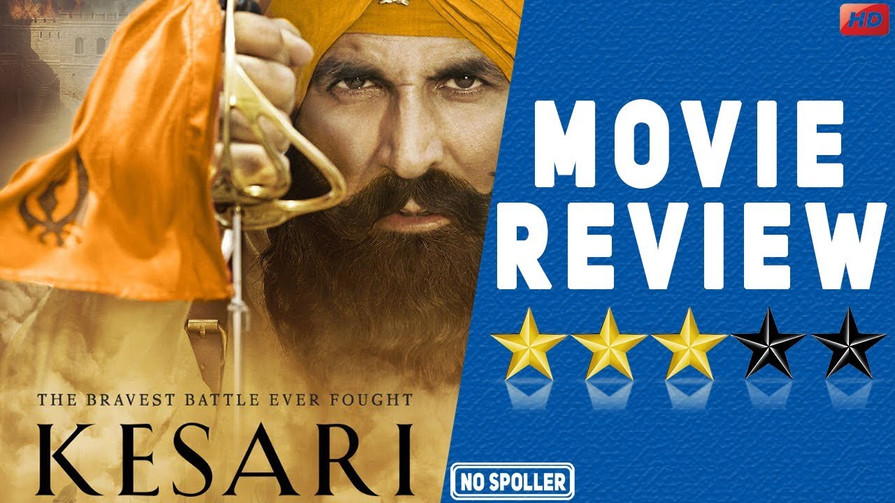 Kesari Movie Review | Akshay Kumar | Parineeti Chopra | Anurag Singh