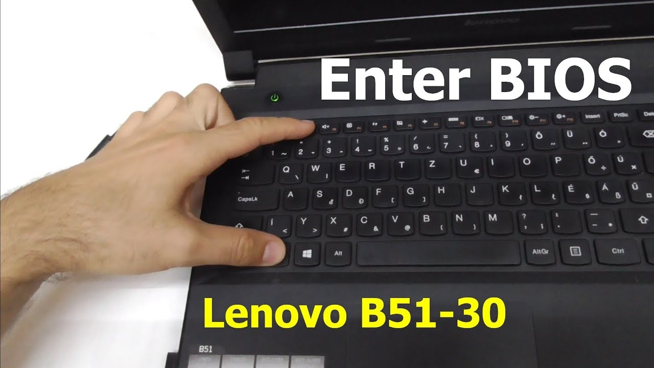 How to enter BIOS of Lenovo B51-30 laptop (BIOS overview)