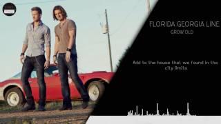 Florida Georgia Line - Grow Old (Lyrics)
