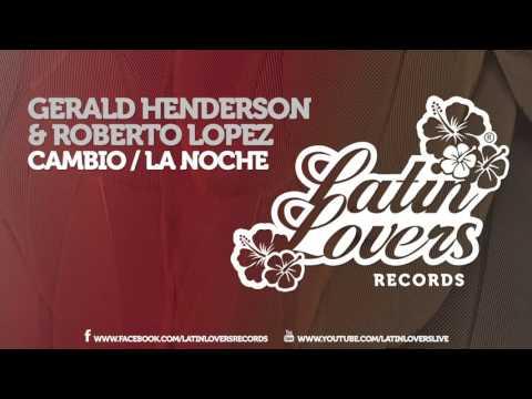 Gerald Henderson & Roberto Lopez - Cambio / La Noche