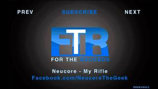 Neucore - My Rifle