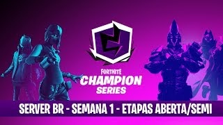 Fortnite Champion Series [BRASIL] SEMANA 1 - ABERTA E SEMI FINAL