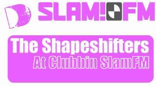 THE SHAPESHIFTERS @ CLUBBIN SLAM FM