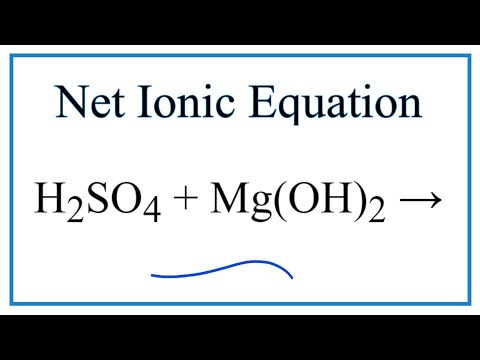 How To Write The Net Ionic Equation For H2SO4 + Mg(OH)2 = MgSO4 + H2O