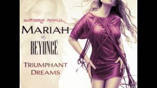 Mariah Carey vs Beyoncé - Triumphant Dreams (AudioSavage Mashup)